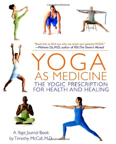 Yoga as Medicine The Yogic Prescription for Health and Healing  2007 edition cover