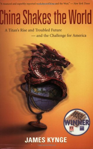 China Shakes the World A Titan's Rise and Troubled Future - And the Challenge for America  2006 edition cover