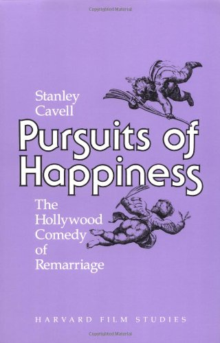 Pursuits of Happiness The Hollywood Comedy of Remarriage  1981 edition cover