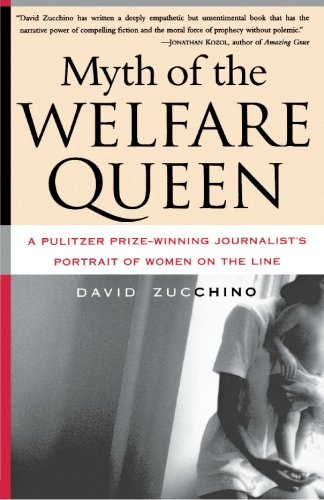 Myth of the Welfare Queen A Pulitzer Prize-Winning Journalist's Portrait of Women on the Line  1999 edition cover