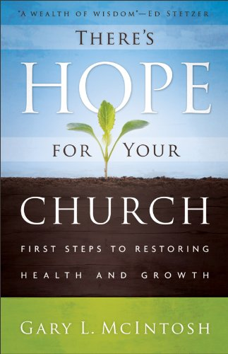 There's Hope for Your Church First Steps to Restoring Health and Growth  2012 edition cover