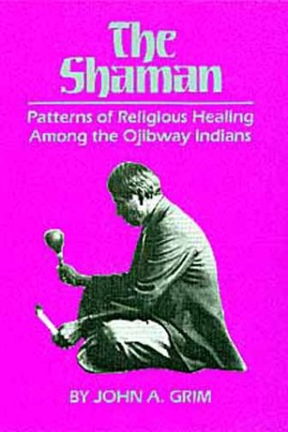 Shaman Patterns of Religious Healing among the Ojibway Indians N/A edition cover