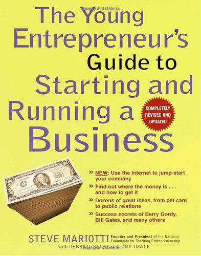 Young Entrepreneur's Guide to Starting and Running a Business New - Use the Internet to Jump-Start Your Company - Find Out Where the Money Is... and How to Get It - Dozens of Great Ideas, from Pet Care to Public Relations - Success Secrets of Berry Gordy, Bill Gates, and Many Others 2nd 2000 edition cover