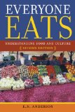 Everyone Eats Understanding Food and Culture, Second Edition  2014 9780814760062 Front Cover