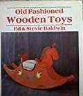 Old Fashioned Wooden Toys   1982 9780878513062 Front Cover