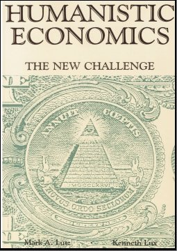 Humanistic Economics The New Challenge  1988 9780942850062 Front Cover