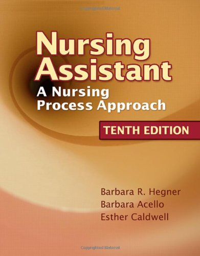 Nursing Assistant A Nursing Process Approach 10th 2008 (Revised) edition cover