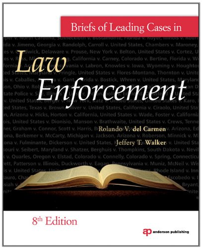 Briefs of Leading Cases in Law Enforcement  8th 2012 (Revised) edition cover