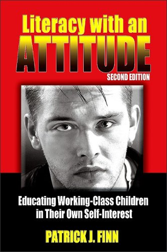 Literacy with an Attitude Educating Working-Class Children in Their Own Self-Interest 2nd 2009 (Revised) edition cover