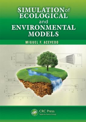 Simulation of Ecological and Environmental Models   2012 9781439885062 Front Cover