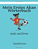Mein Erstes Akan W�rterbuch Male und Lerne Large Type 9781491294062 Front Cover
