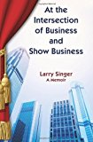 At the Intersection of Business and Show Business  N/A 9781492213062 Front Cover