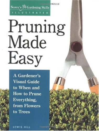 Pruning Made Easy A Gardener's Visual Guide to When and How to Prune Everything, from Flowers to Trees  1998 edition cover