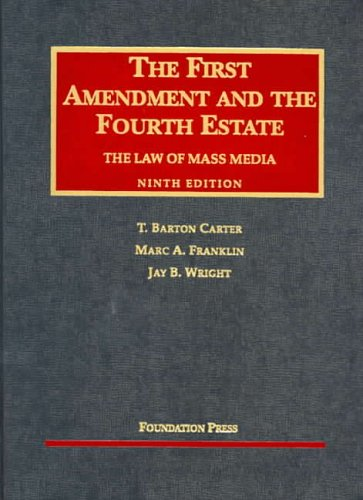 First Amendment and the Fourth Estate  9th 2004 (Revised) edition cover