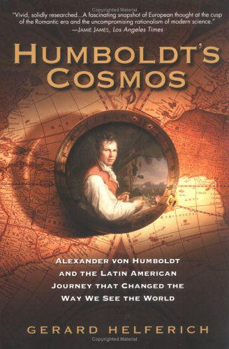 Humboldt's Cosmos Alexander Von Humboldt and the Latin American Journey That Changed the Way We See the World N/A edition cover