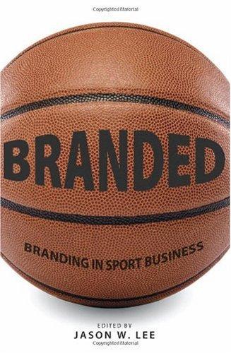Branded Branding in Sport Business  2010 9781594605062 Front Cover