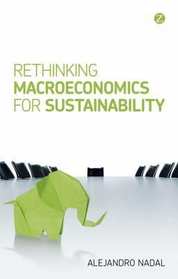 Rethinking Macroeconomics for Sustainability   2010 edition cover