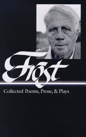 Frost Collected Poems, Prose, and Plays N/A edition cover