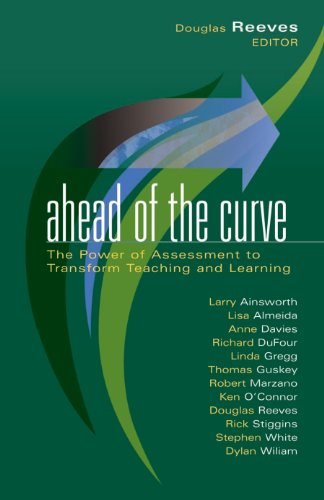 Ahead of the Curve The Power of Assessment to Transform Teaching and Learning N/A edition cover