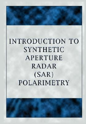 Introduction to Synthetic Aperture Radar Polarimetry N/A 9781934939062 Front Cover