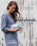 Handmade Style 23 Must-Have Basics to Stitch, Use and Wear  2015 9781940655062 Front Cover