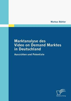 Marktanalyse des Video on Demand Marktes in Deutschland  N/A 9783836675062 Front Cover