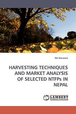 Harvesting Techniques and Market Analysis of Selected Ntfps in Nepal N/A 9783838303062 Front Cover
