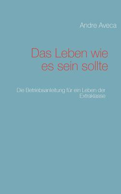 Leben Wie Es Sein Sollte  N/A 9783842362062 Front Cover