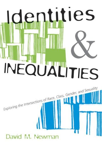 Identities and Inequalities Exploring the Intersections of Race, Class, Gender, and Sexuality  2007 edition cover