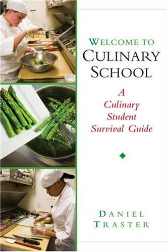 Welcome to Culinary School A Culinary Student Survival Guide  2010 edition cover