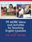 99 MORE Ideas and Activities for Teaching English Learners with the SIOP Model   2015 edition cover