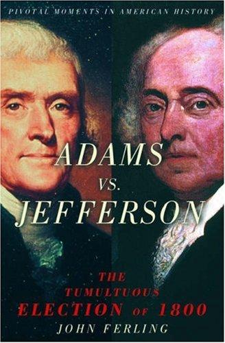 Adams vs. Jefferson The Tumultuous Election Of 1800  2005 edition cover