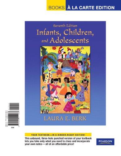 Infants, Children, and Adolescents, Books a la Carte Edition  7th 2012 edition cover