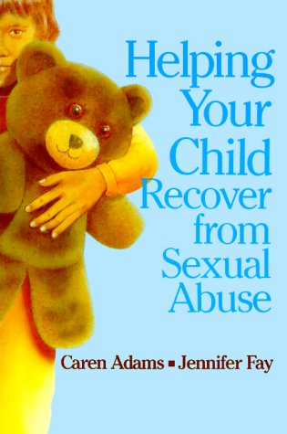 Helping Your Child Recover from Sexual Abuse  N/A edition cover