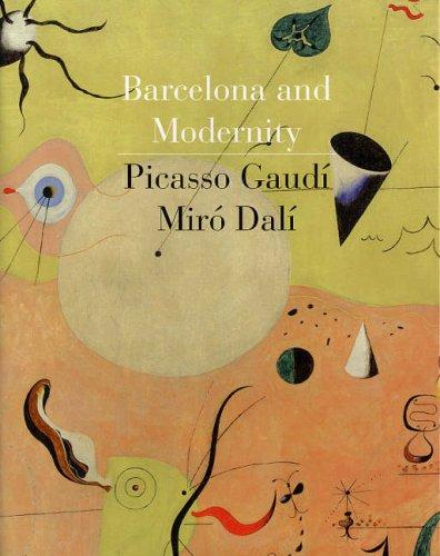 Barcelona and Modernity Picasso, Gaudi, Miro, Dali  2006 edition cover