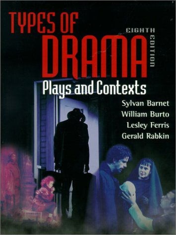 Types of Drama Plays and Contexts 8th 2001 (Student Manual, Study Guide, etc.) edition cover