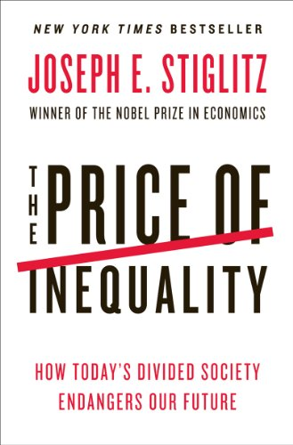 Price of Inequality How Today's Divided Society Endangers Our Future  2013 9780393345063 Front Cover