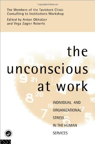Unconscious at Work Individual and Organizational Stress in the Human Services 256th 2004 edition cover