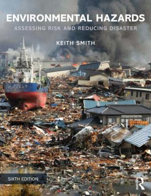 Environmental Hazards Assessing Risk and Reducing Disaster 6th 2013 (Revised) edition cover