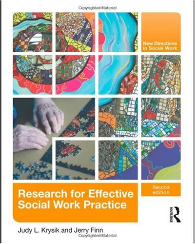 Research for Effective Social Work Practice  2nd 2010 (Revised) 9780415805063 Front Cover