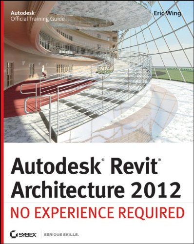 Autodesk Revit Architecture 2012 No Experience Required  2011 9780470945063 Front Cover