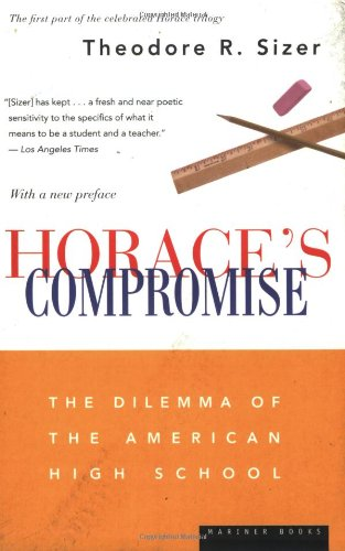 Horace's Compromise The Dilemma of the American High School  2004 edition cover