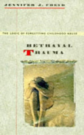 Betrayal Trauma The Logic of Forgetting Childhood Abuse  1996 edition cover