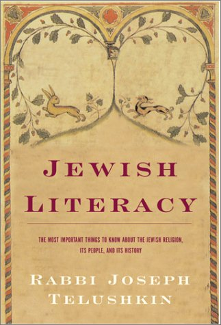 Jewish Literacy The Most Important Things to Know about the Jewish Religion, Its People, and Its History  2000 9780688085063 Front Cover