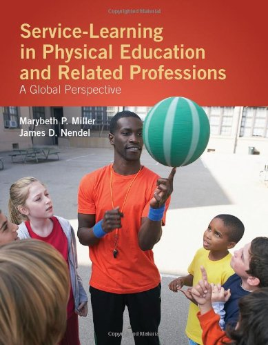 Service-Learning in Physical Education and Related Professions A Global Perspective  2011 (Revised) 9780763775063 Front Cover