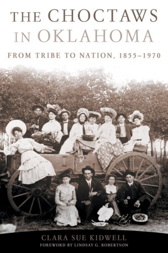 Choctaws in Oklahoma From Tribe to Nation, 1855-1970 N/A edition cover