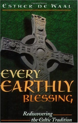 Every Earthly Blessing Rediscovering the Celtic Tradition N/A edition cover