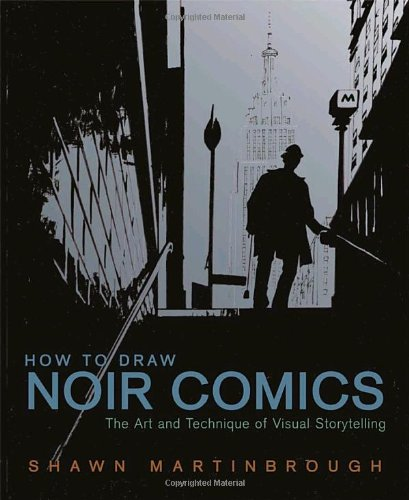 How to Draw Noir Comics The Art and Technique of Visual Storytelling  2007 edition cover