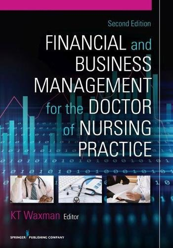 Financial and Business Management for the Doctor of Nursing Practice, Second Edition  2nd 2018 9780826122063 Front Cover