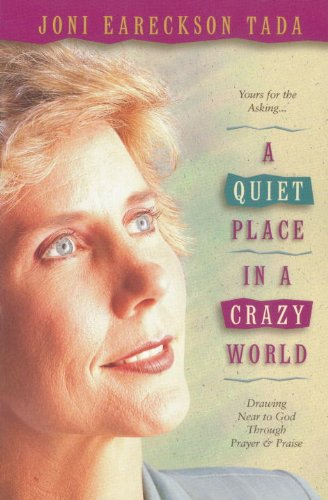 Quiet Place in a Crazy World Drawing near to God Through Prayer and Praise  1993 (Revised) 9780880706063 Front Cover
